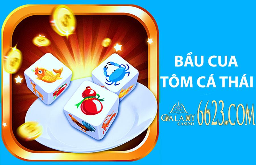 Bầu cua Thái Galaxy 6623