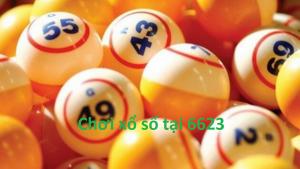 Hướng dẫn chơi xổ số tại 6623 – Nhà cái lô đề uy tín